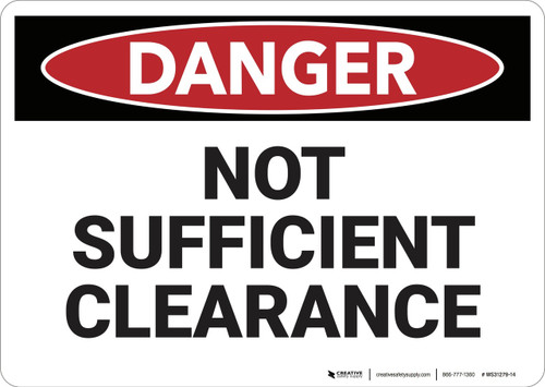 Danger: Not Sufficient Clearance - Wall Sign