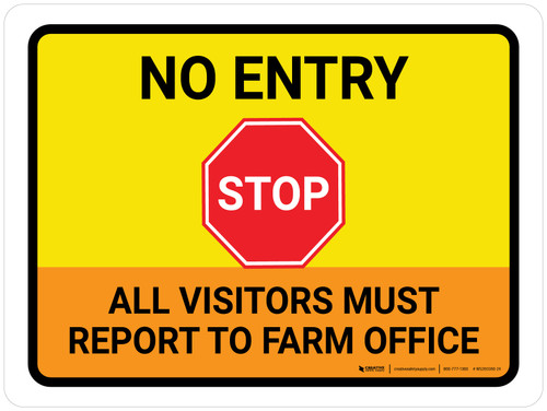 Stop No Entry Visitors Must Report to Farm Office Landscape - Wall Sign