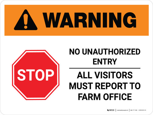 Warning: Stop - No Unauthorized Entry - All Visitors Must Report to Farm Office Landscape - Wall Sign
