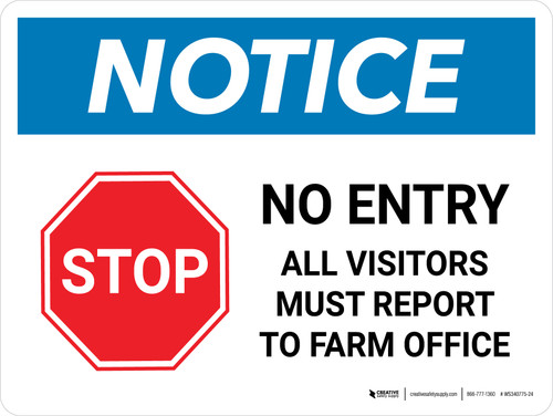 Notice: Stop - No Entry Visitors Must Report to Farm Office Landscape - Wall Sign