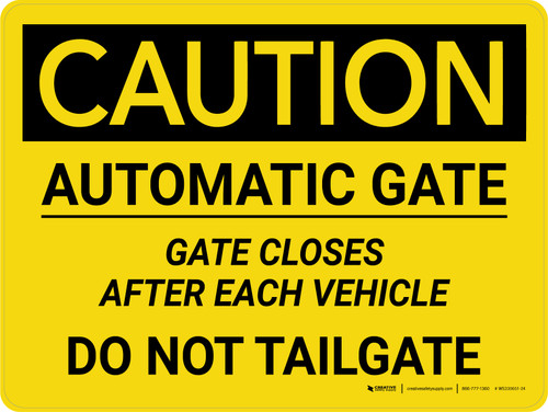 Caution: Automatic Gate Closes After Each Vehicle Landscape - Wall Sign