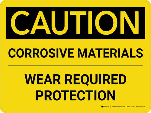 Caution: Corrosive Materials Wear Protection Landscape - Wall Sign