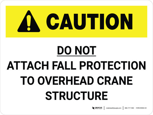 Caution: Do Not Attach Fall Protection to Crane Landscape - Wall Sign