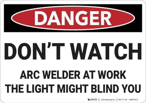 Danger: Do Not Watch Arc Welder - Wall Sign