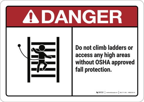 Danger: Do Not Climb Ladders Without Protection - Wall Sign