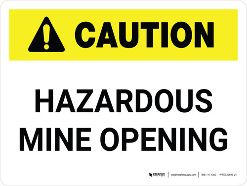 Caution: Hazardous Mine Opening Landscape - Wall Sign