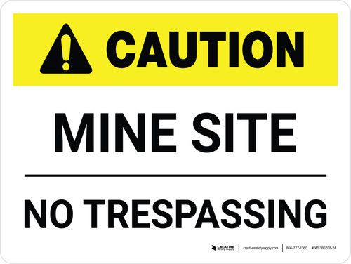 Caution: Mine Site - No Trespassing Landscape - Wall Sign