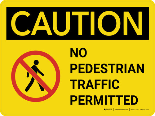 Caution: No Pedestrian Traffic Permitted Landscape - Wall Sign