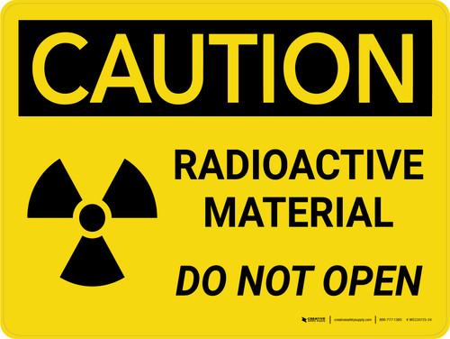 Caution: Radioactive Materials - Do Not Open Landscape - Wall Sign
