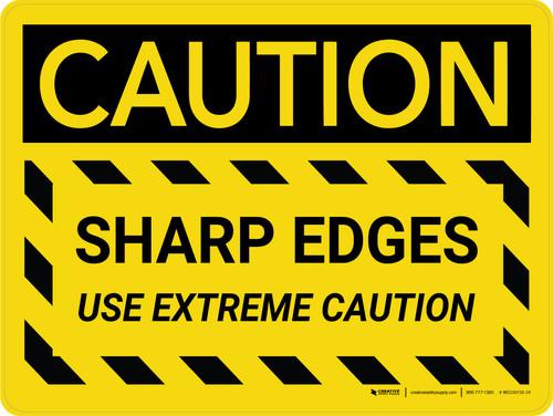 Caution: Sharp Edges Use Extreme Caution Landscape - Wall Sign
