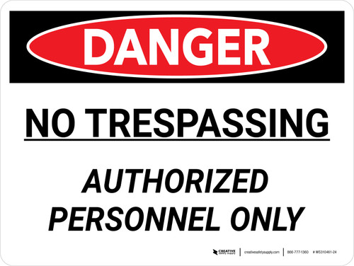 Danger: No Trespassing Authorized Personnel Only Landscape - Wall Sign