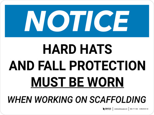 Notice: Hard Hats Fall Protection When Working On Scaffold Landscape - Wall Sign
