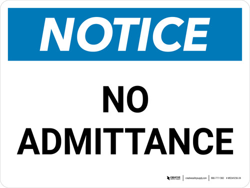 Notice: No Admittance Landscape - Wall Sign