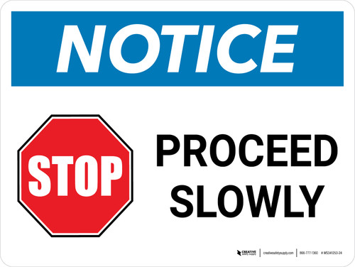 Notice: Stop Proceed Slowly with Graphic Landscape - Wall Sign