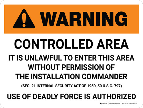 Warning: Controlled Area Unlawful to Enter Area Without Permission Military Entrance Landscape - Wall Sign