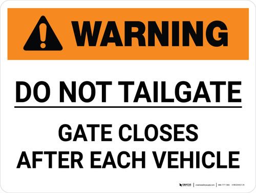 Warning: Do Not Tailgate Gate Closes After Each Vehicle Landscape - Wall Sign