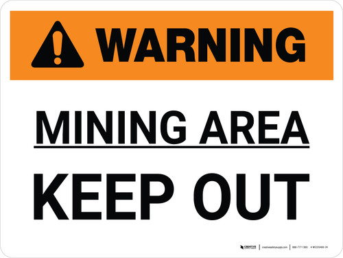 Warning: Mining Area Keep Out Landscape - Wall Sign