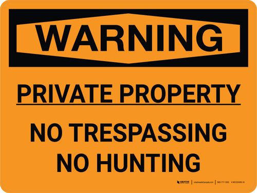 Warning: Private Property No Trespassing No Hunting Landscape - Wall Sign