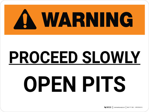 Warning: Proceed Slowly Open Pits Landscape - Wall Sign