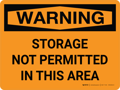 Warning: Storage Not Permitted in This Area Landscape - Wall Sign