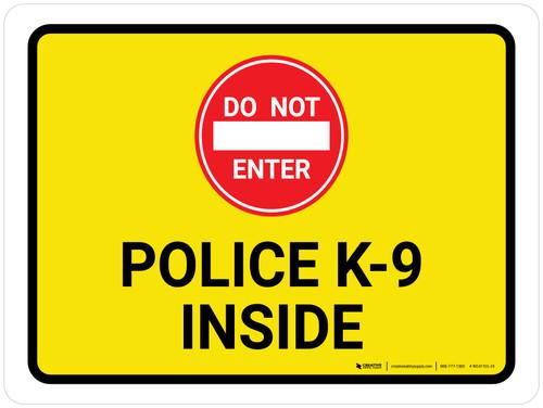 Do Not Enter Police K-9 Inside Landscape - Wall Sign