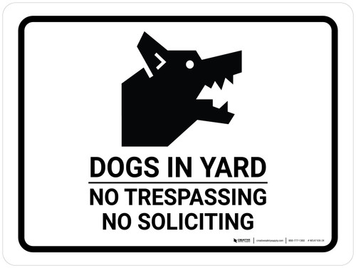 Dogs In Yard No Trespassing No Soliciting Landscape - Wall Sign