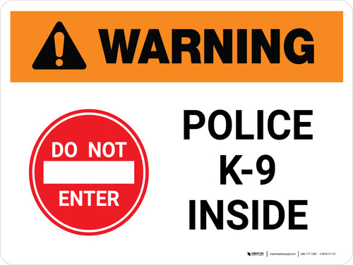 Warning: Do Not Enter Police K-9 Inside Landscape - Wall Sign