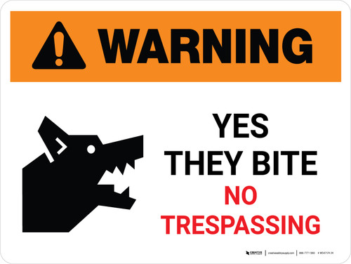 Warning: Yes They Bite No Trespassing Landscape - Wall Sign