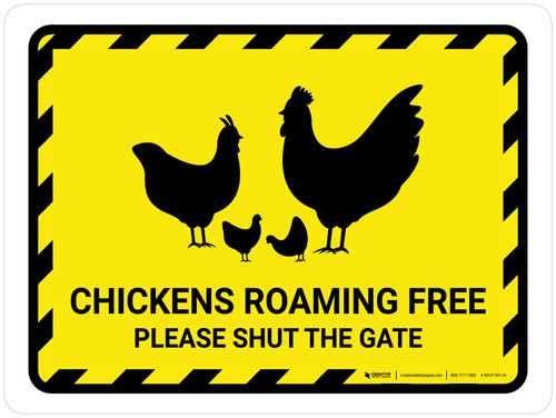 Chickens Roaming Free - Please Shut The Gate Yellow Hazard Landscape - Wall Sign