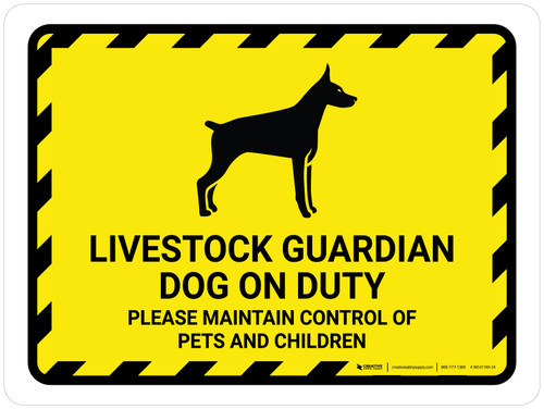Livestock Guardian Dog On Duty - Please Maintain Control Of Pets And Children Landscape - Wall Sign