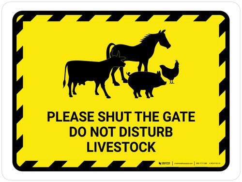 Please Shut The Gate - Do Not Disturb Livestock Landscape - Wall Sign