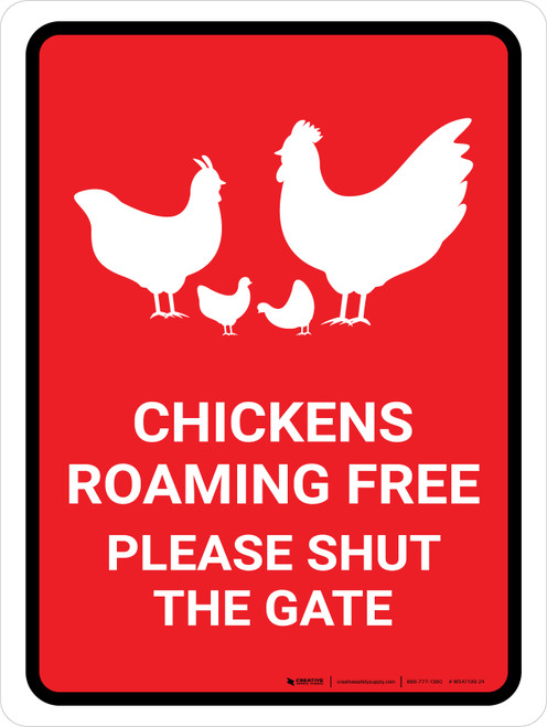 Chickens Roaming Free - Please Shut The Gate Red Portrait - Wall Sign