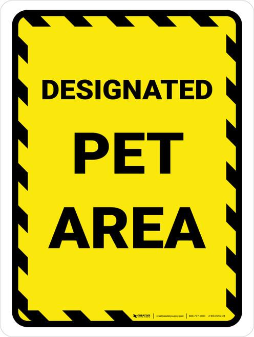 Designated Pet Area Yellow Hazard Portrait - Wall Sign