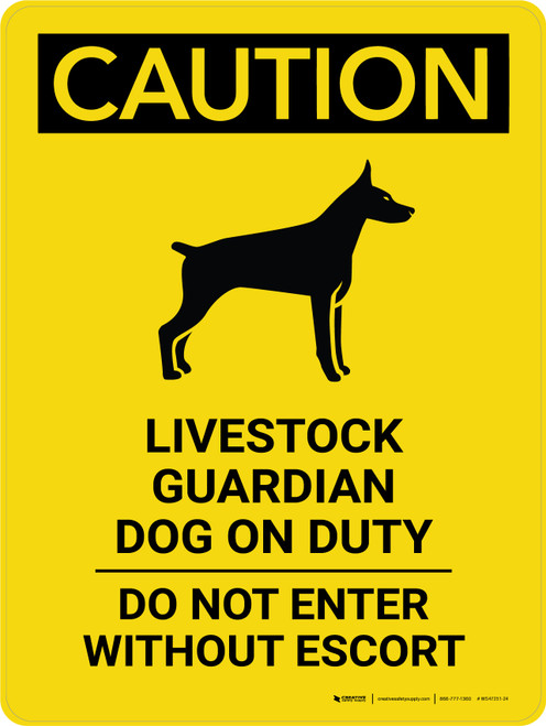 Caution: Livestock Guardian Dog On Duty Do Not Enter Without Escort Portrait - Wall Sign