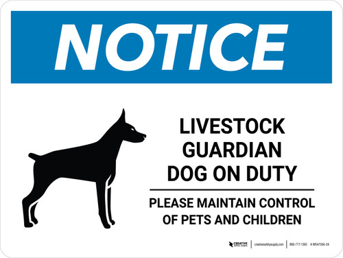 Notice: Livestock Guardian Dog On Duty - Please Maintain Control of Pets and Children Landscape - Wall Sign