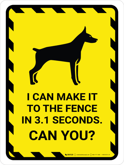I Can Make It To The Fence in 3.1 Seconds. Can You? Yallow Hazard Portrait - Wall Sign