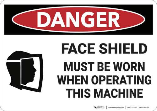 Danger: Face Shield Must be Worn - Wall Sign