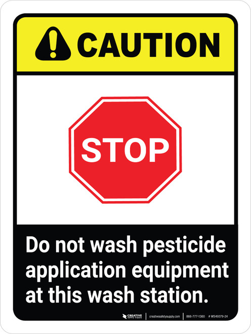 Caution: STOP - Do Not Wash Pesticide Application Equipment at This Wash Station Portrait - Wall Sign