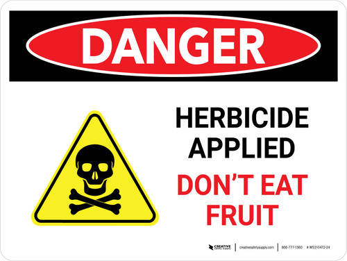 Danger: Herbicide Applied - Do Not Eat Fruit with Hazard Icon Landscape - Wall Sign