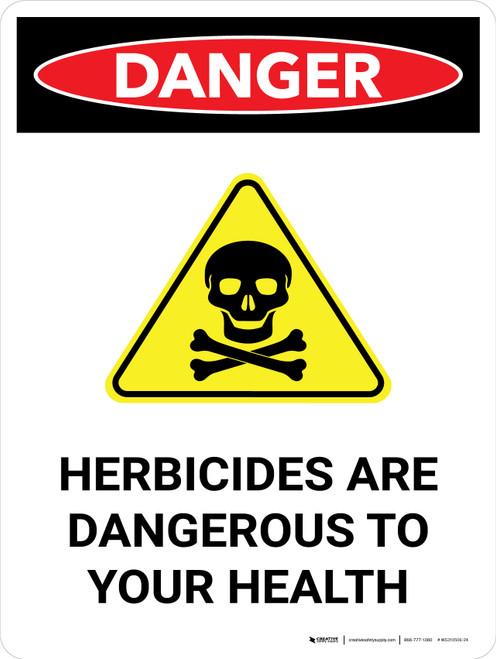 Danger: Herbicide Are Dangerous Portrait - Wall Sign