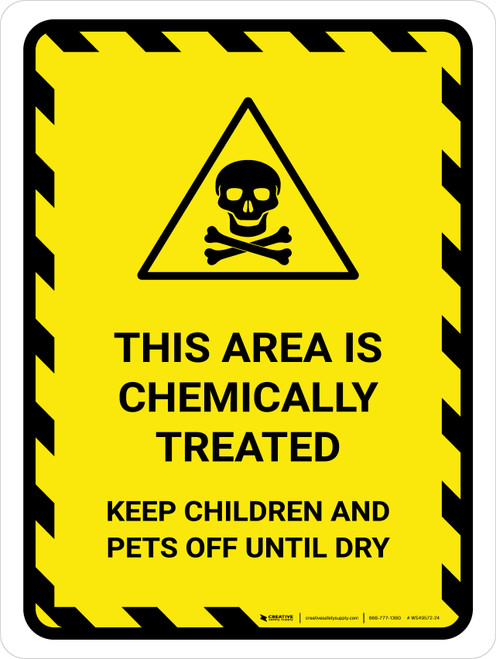 This Area Chemically Treated - Keep Children and Pets Off Until Dry Portrait - Wall Sign