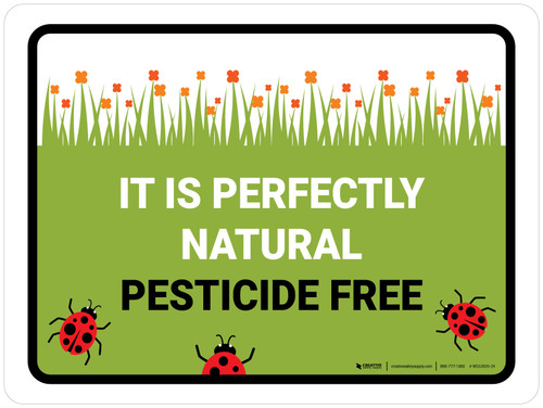 It Is Perfectly Natural - Pesticide Free Landscape - Wall Sign