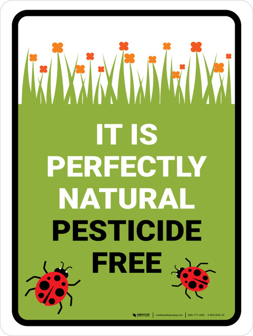 It Is Perfectly Natural - Pesticide Free Portrait - Wall Sign