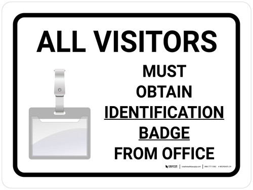 All Visitors Must Obtain Identification Badge Landscape with Icon - Wall Sign