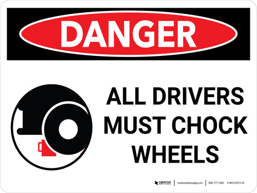 Danger: All Drivers Must Chock Wheels Landscape with Icon - Wall Sign