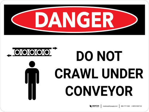Danger: Do Not Crawl Under Conveyor Landscape with Icon - Wall Sign