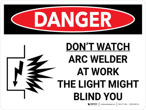 Danger: Do Not Watch Arc Welder Landscape with Icon - Wall Sign