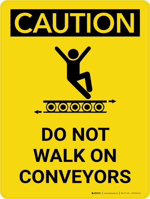 Caution: Do Not Walk On Conveyors Portrait With Icon - Wall Sign