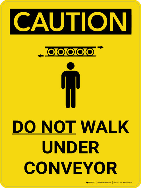 Caution: Do Not Walk Under Conveyor Portrait With Icon - Wall Sign