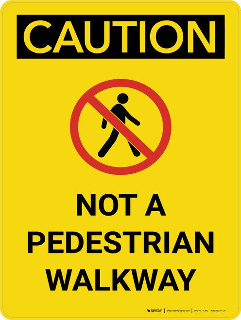 Caution: Not A Pedestrian Walkway Portrait With Icon - Wall Sign
